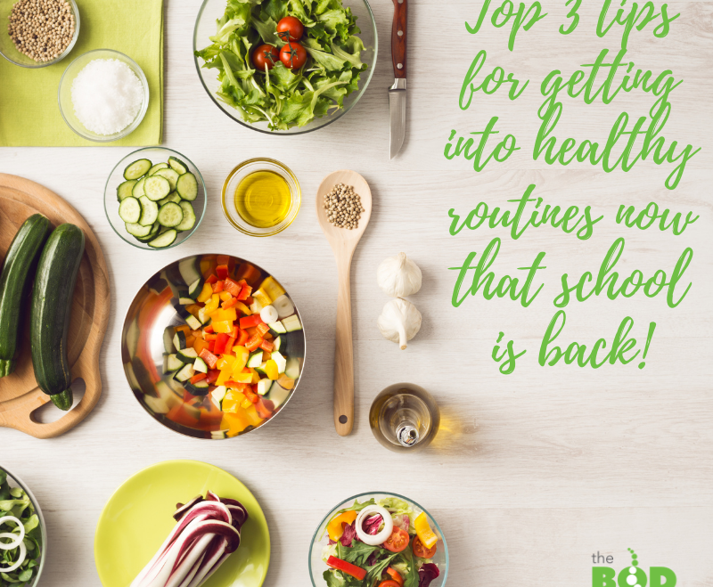 Top 3 Tips for Getting into Healthy Routines Now that School is Back